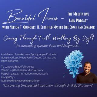 Seeing through Faith, Walking By Sight: Faith and Astigmatism