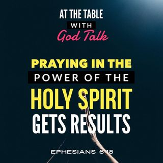 Praying in the Power of the Holy Spirit Gets Results