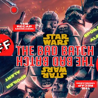 Star Wars: The Bad Batch (Midseason) - THE RECAP