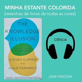 A Ilusão do Conhecimento
