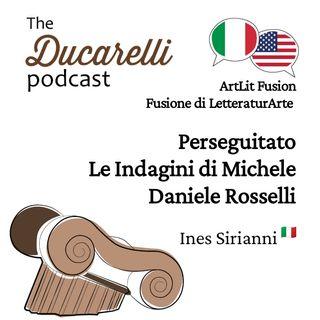 Ducarelli ArtLit Fusion Perseguitato Le Indagini di Michele  Daniele Rosselli Ines Sirianni AAA