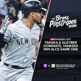 377: ALCS Game 1: Tanaka & Gleyber Dominate, Yankees Win