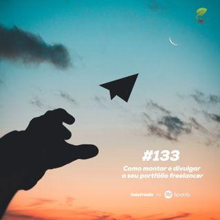 #133 - Como montar e divulgar o seu portfólio freelancer