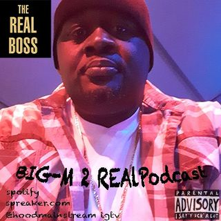 BIG-M 2 REAL (happy hour)Podcast