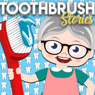 Toothbrush Stories