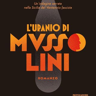 """Franco Forte """"L'uranio di Mussolini"""""""
