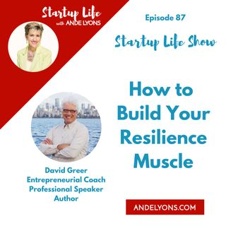 How to Build Your Resilience Muscle