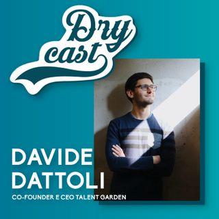 37 - Davide Dattoli, CEO e Co-Founder di Talent Garden: innovazione e coworking per il mondo che verrà
