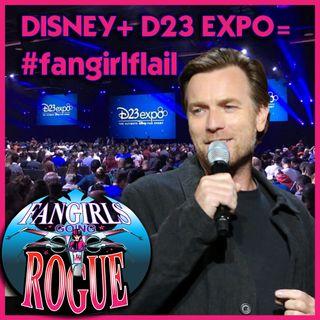 19.10 Disney+ D23 Expo = #fangirlflail