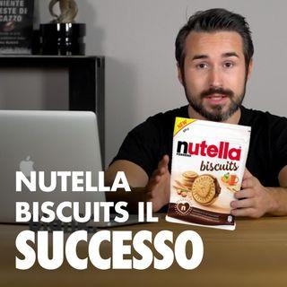 """Nutella Biscuits: la """"ricetta"""" del successo"""