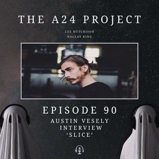 90 - Austin 'Slice' Vesely Interview