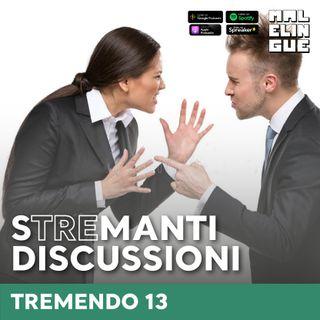 #13 - Stremanti discussioni