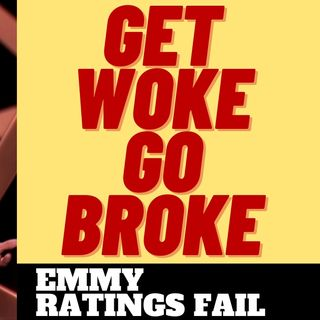 GET WOKE GO BROKE EMMY AWARDS