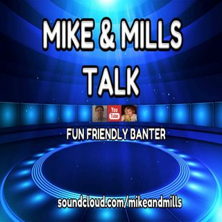 Mike & Mills Talk Ep1