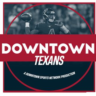 Downtown Texans Podcast