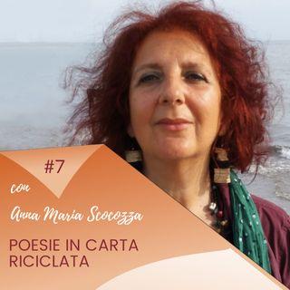 Poesie di carta riciclata / Puntata #7 incontro con Anna Maria Scocozza