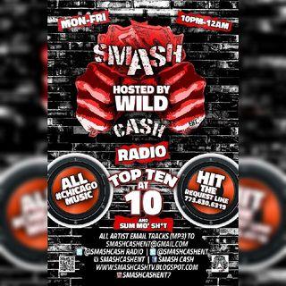 #SmashCashRadio Presents Top Ten At 10p And Sum Mo 💩!! Dec.15th