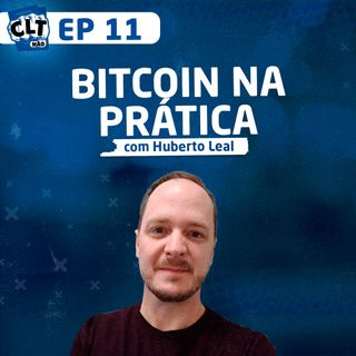 EP 11 - A Força do Bitcoin com Huberto Leal
