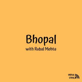 Bhopal with Rubal Mehta