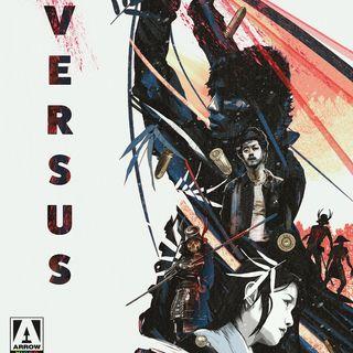 Episode 159: Versus - Arrow Video Release