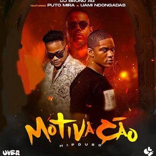 Dj Bruno Ag Feat. Puto Mira  Uami Ndongadas - Motivação (Rap) BAIXAR AGORA MP3