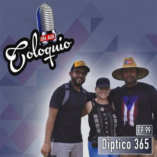 Episodio 99 Díptico 365
