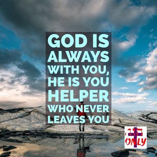God Is Always with You He Is Your Helper Do Not Worry, God Is on Your Side.