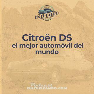 08 • Citroën DS el mejor automóvil del mundo • Historia Automotriz • Culturizando