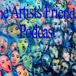 Artist Friends Pod Episode 09