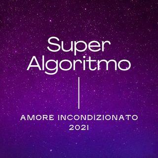 Super Algoritmo Amore Incondizionato 2.0 - esercizio potenziato