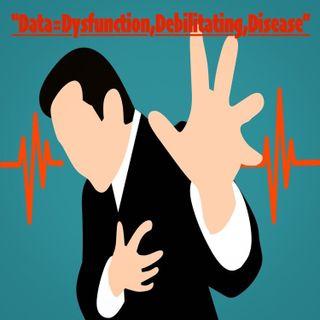 Ep64 Data=Dysfunction,Debilitating,Disease