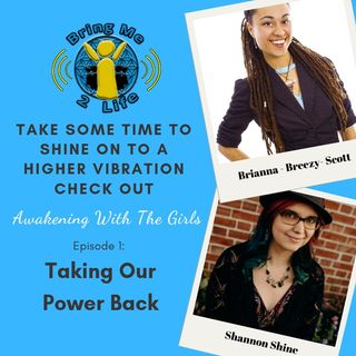 Taking our Power Back - Episode 1 - Awakening With The Girls