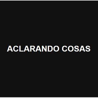 ACLARANDO COSAS