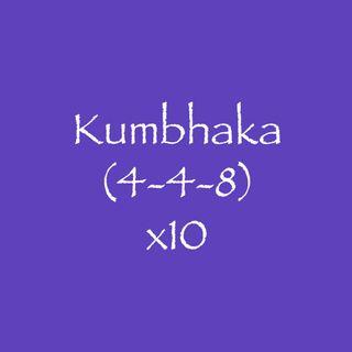 Kumbhaka (4-4-8) x10