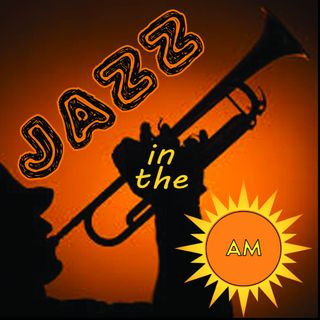 JAZZ in the AM (3-12)