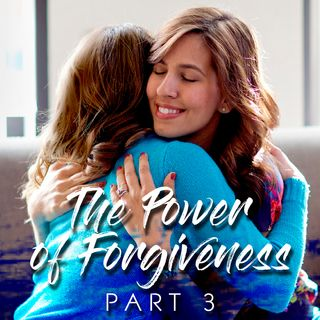 The Power of Forgiveness (Part-3)
