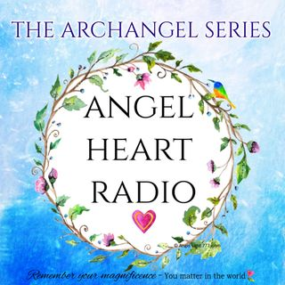 Archangel Ariel: Helping You Embrace Your Divine Nature & Gifts. The Archangel Series on Angel Heart Radio