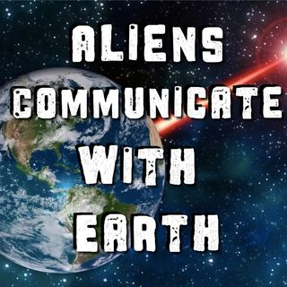 Aliens Communicate With Earth - Part 2 - Conspiracy Podcast
