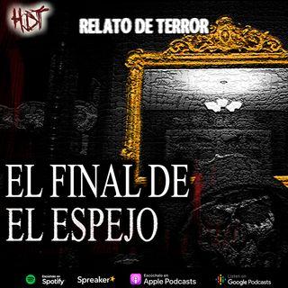 El final de el espejo | Relato de terror