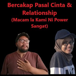 Cinta & Relationship ep.1: Introduction