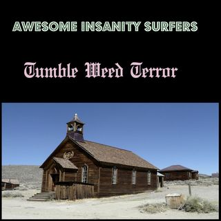 Tumble Weed Terror