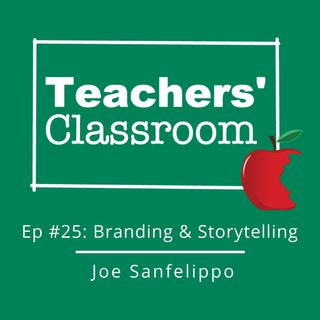 Ep 25 School Branding and Storytelling on Social Media with Joe Sanfelippo