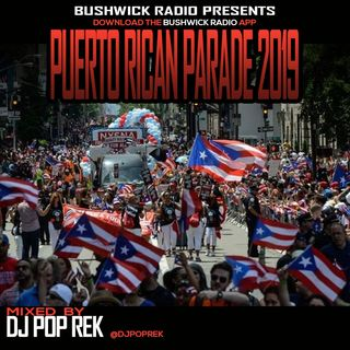 Bushwick Radio presents Puerto Rican Day Parade Mix by Dj Pop Rek