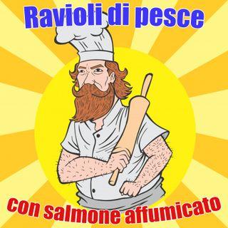 #4 - ravioli di pesce con salmone affumicato