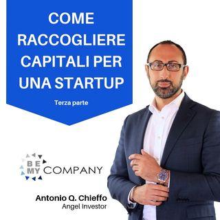 Come raccogliere capitali  per una startup! TERZA PARTE