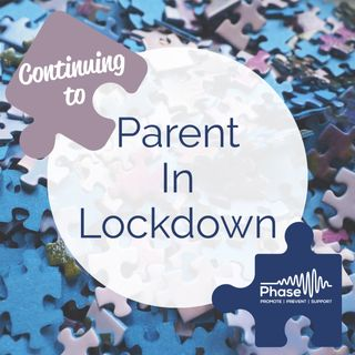 Continuing to Parent in Lockdown: Episode 1