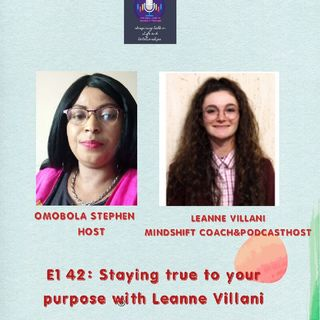 E142: Staying True To Your Purpose In Life With Leanne Villani