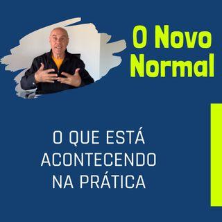 O Novo Normal - O que está acontecendo na prática