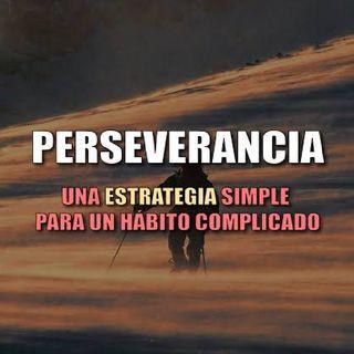 Ep.14- Perseverancia El Secreto del Éxito
