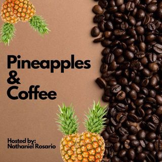 Pineapples and Coffee Podcast- Intro